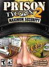Prison Tycoon 2: Maximum Security