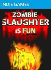 Zombie Slaughter is Fun