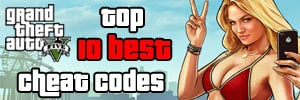 Grand Theft Auto V Top 10 Best Cheats